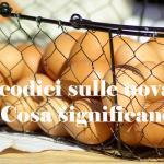 I codici sulle uova. Cosa significano?