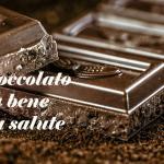 Il cioccolato fa bene alla salute
