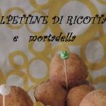 Polpettine di ricotta e mortadella // Meatballs with ricotta and mortadella