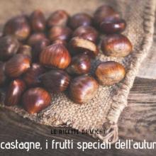 le castagne, i frutti speciali dell'autunno